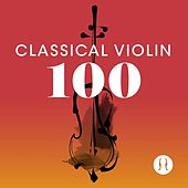Classical Violin 100 de Various Artists