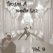 Tangos a Media Luz, Vol. 9 by Various Artists