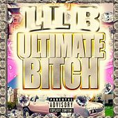 Ultimate Bitch by Lil B