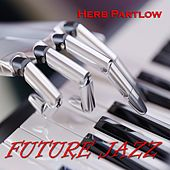 Future Jazz (EP) by Herb Partlow