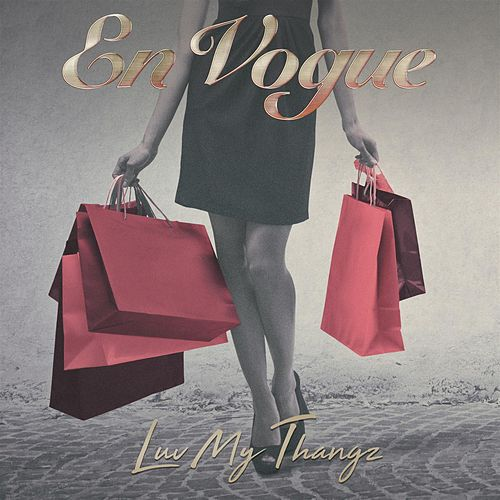 Luv My Thangz by En Vogue