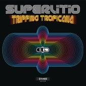 Tripping Tropicana de Superlitio