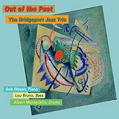 Out of the Past by The Bridgeport Jazz Trio