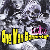 Evolver by One Man Bannister
