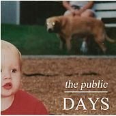 Days by The Public