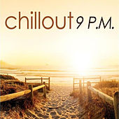 Chillout 9 P.M. by Various Artists