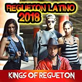 Regueton Latino 2018 de Kings of Regueton