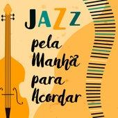 Jazz pela Manhã para Acordar de Various Artists