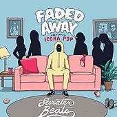 Faded Away (feat. Icona Pop) by Sweater Beats