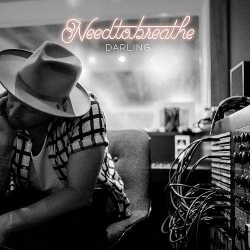 Darling by Needtobreathe