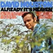 Already It's Heaven von David Houston