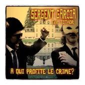 À qui profite le crime ? de Sergent Garcia