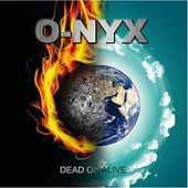Dead or Alive de O-nyx