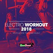 Electro Workout 2018: Motivation Training Music - EP by Various Artists