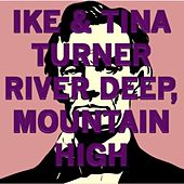 River Deep, Mountain High (Ike's Mix) by Ike and Tina Turner