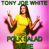 Polk Salad Annie von Tony Joe White