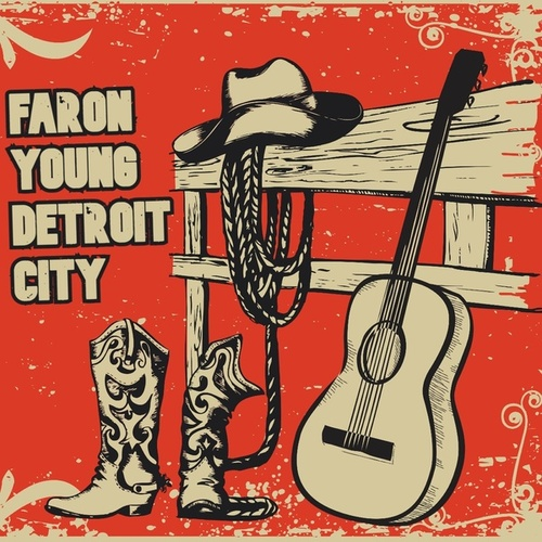 Detroit City by Faron Young