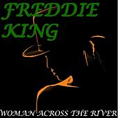Woman Across the River von Freddie King
