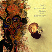 Coil Presents Black Light District: A Thousand Lights in a Darkened Room by Coil