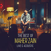 The Best of Maher Zain Live & Acoustic von Maher Zain