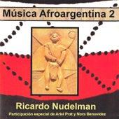 Música Afroargentina, Vol.2 de Ricardo Nudelman