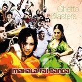 Ghetto Blasters de Mahala Rai Banda