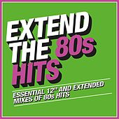 Extend the 80s - Hits von Various Artists