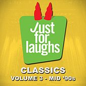Just for Laughs: Classics, Vol. 3 (Mid '90s) by Various Artists