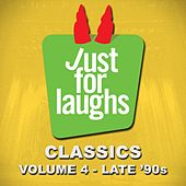 Just for Laughs: Classics, Vol. 4 (Late '90s) by Various Artists