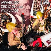 Wagner's the Ride of the Valkyries by The Great Kat