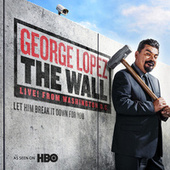 The Wall by George Lopez