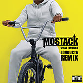 What I Wanna (Conducta Remix) von Mostack
