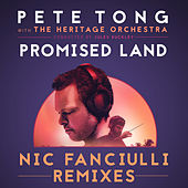 Promised Land (Nic Fanciulli Remixes) by Pete Tong