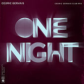 One Night (Cedric Gervais Club Mix) by Cedric Gervais