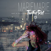 Salt Is My Sugar (TheFatRat Remix) de MarieMarie