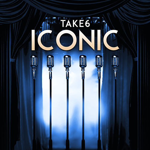 Iconic by Take 6