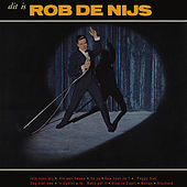 Dit Is Rob De Nijs (Remastered) by Rob De Nijs