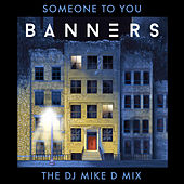 Someone To You (The DJ Mike D Mix) von Banners