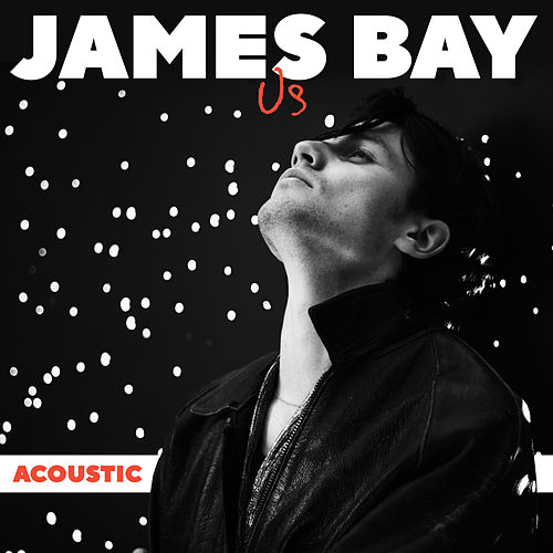 Us (Acoustic) by James Bay
