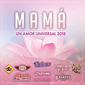 Mamá Un Amor Universal 2018 by Various Artists