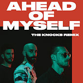 Ahead Of Myself (The Knocks Remix) de X Ambassadors