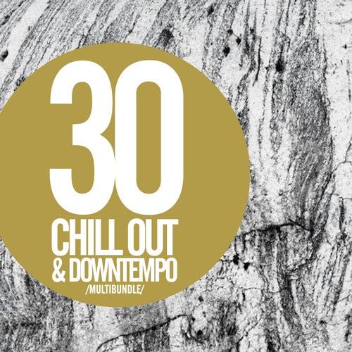 30 Chill Out & Downtempo Multibundle - EP de Various Artists