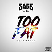 Too Fat (feat. Trina) by Sage The Gemini