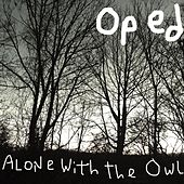 Alone with the Owl de Oped
