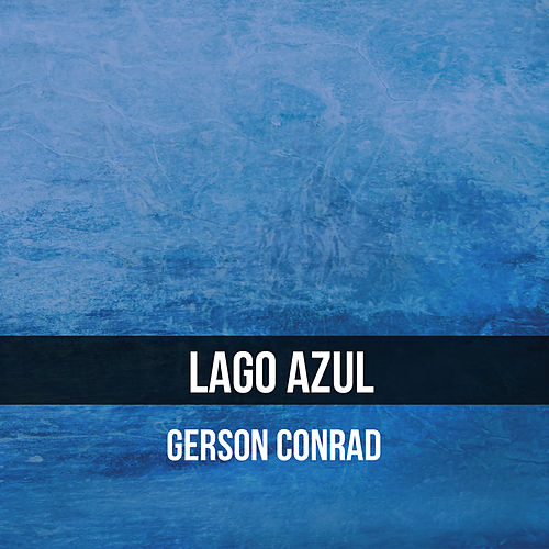 Lago Azul by Gerson Conrad