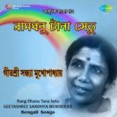 Rang Dhanu Tana Setu by Sandhya Mukherjee