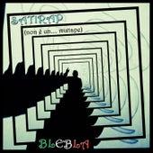 SATIRAP ( non è un.... mixtape ) by Blebla