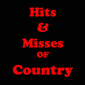 Hits & Misses of Country by Various Artists