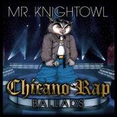 Chicano Rap Ballads de Mr. Knightowl
