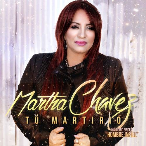 Tu Martirio by Martha Chavez